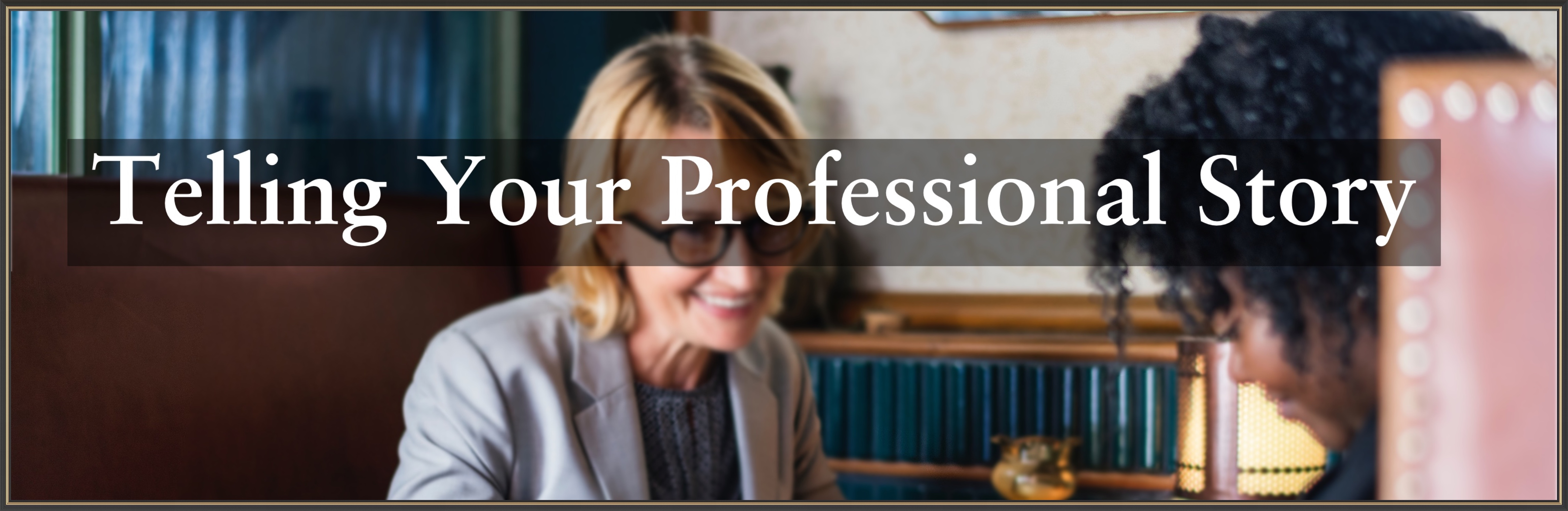 Telling Your Professional Story